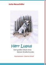 Herr Lupus - Vom großen Glück eines kleinen Straßenhundes