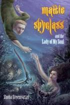 Mattie Spyglass and the Lady of My Soul