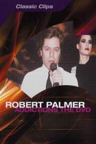 Robert Palmer - Addictions: The DVD