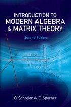 Introduction to Modern Algebra and Matrix Theory