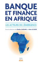 Banque et Finance en Afrique - Les acteurs de l'émergence