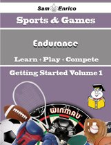 A Beginners Guide to Endurance (Volume 1)