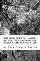 The Supplemental Nights to the Thousand Nights and a Night (Annotated)