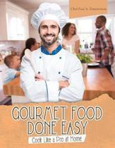 Gourmet Food Done Easy
