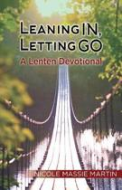 Leaning In, Letting Go