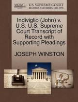 Indiviglio (John) V. U.S. U.S. Supreme Court Transcript of Record with Supporting Pleadings