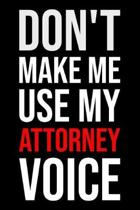 Don't Make Me Use My Attorney Voice