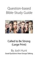 Question-Based Bible Study Guide--Called to Be Strong