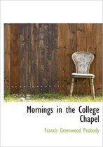 Mornings in the College Chapel