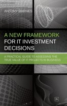 A New Framework for IT Investment Decisions