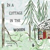 In a Cottage in the Woods
