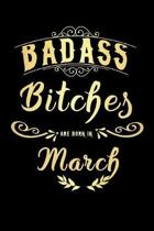 Badass Bitches Are Born In March