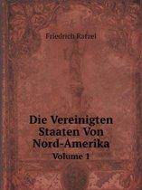 Die Vereinigten Staaten Von Nord-Amerika Volume 1