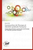 Construction de l'Europe Et Identit� Syndicale Fran�aise