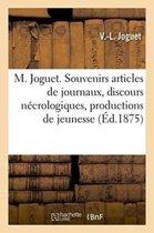 Souvenirs Articles de Journaux, Discours N crologiques, Productions