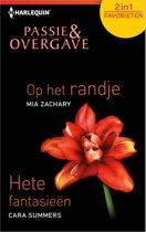 Boekomslag van 'Op het randje / Hete fantasieën - Passie & Overgave Favorieten 420, 2-in-1'