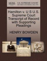 Hamilton V. U S U.S. Supreme Court Transcript of Record with Supporting Pleadings