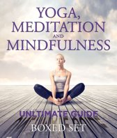 Yoga, Meditation and Mindfulness Ultimate Guide