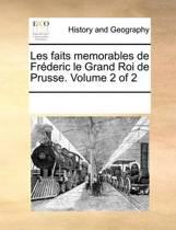 Les Faits Memorables de Frderic Le Grand Roi de Prusse. Volume 2 of 2