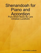 Shenandoah for Piano and Accordion - Pure Sheet Music By Lars Christian Lundholm