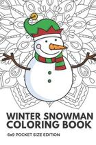 Winter Snowman Coloring Book 6x9 Pocket Size Edition: Color Book with Black White Art Work Against Mandala Designs to Inspire Mindfulness and Creativi