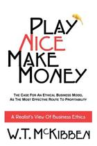 Play Nice, Make Money