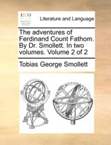 The Adventures of Ferdinand Count Fathom. by Dr. Smollett. in Two Volumes. Volume 2 of 2