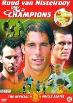 Ruud van Nistelrooy - Play Like Champions