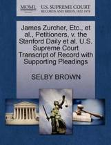 James Zurcher, Etc., et al., Petitioners, V. the Stanford Daily et al. U.S. Supreme Court Transcript of Record with Supporting Pleadings