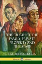The Origin of the Family, Private Property and the State (Hardcover)