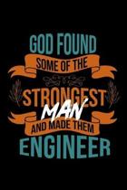 God found some of the strongest and made them engineer: Notebook - Journal - Diary - 110 Lined pages - 6 x 9 in - 15.24 x 22.86 cm - Doodle Book - Fun