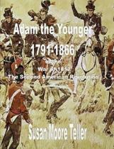 Adam the Younger, 1791-1866 and the War of 1812, the Second Revolutionary War the Peck Clan in America Volume II, Part One