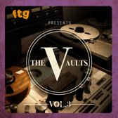 Ftg Presents The Vaults 3