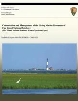 Conservation and Management of the Living Marine Resources of Fire Island National Seashore (Fire Island National Seashore Science Synthesis Paper)