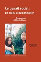 Le travail social : un enjeu d'humanisation