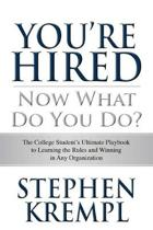 You're Hired - Now What Do You Do?