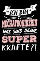Ich Bin Mechatronikerin Was Sind Deine Superkr�fte?!: A5 Liniertes - Notebook - Notizbuch - Taschenbuch - Journal - Tagebuch - Ein lustiges Geschenk f