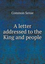 A Letter Addressed to the King and People