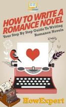 How To Write a Romance Novel: Your Step-By-Step Guide To Writing Romance Novels
