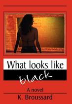 What Looks Like Black