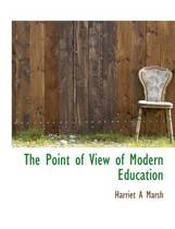 The Point of View of Modern Education