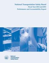 National Transporation Safety Board Fiscal Year 2012 - 2011 Performance and Accountability Report