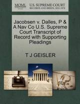 Jacobsen V. Dalles, P & a Nav Co U.S. Supreme Court Transcript of Record with Supporting Pleadings