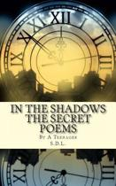 In the Shadows the Secret Poems