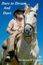 Dare To Dream ... And Dare