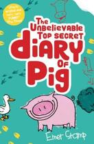 The Unbelievable Top Secret Diary of Pig