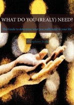 What Do You (really) Need?
