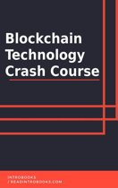 Blockchain Technology Crash Course