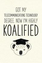 Got My Telecommunications Technology Degree. Now I'm Highly Koalified