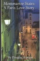 Montmartre Stairs: A Paris Love Story